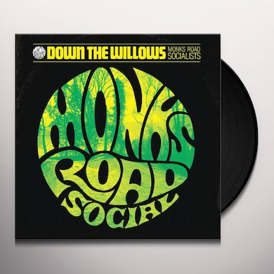 Monks Road Social DOWN THE WILLOW Vinyl Record