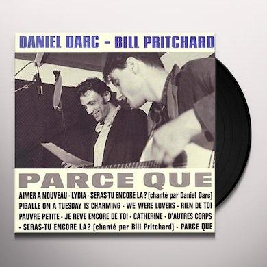 Daniel Darc / Bill Pritchard PARCE QUE Vinyl Record