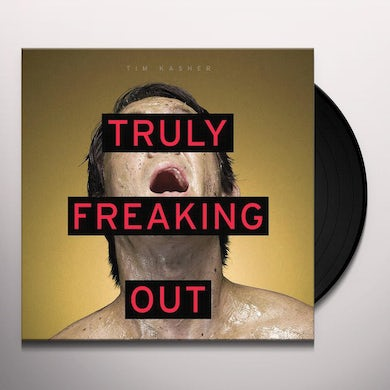 Tim Kasher TRULY FREAKING OUT Vinyl Record