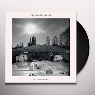 Skov Kira / Maria Faust IN THE BEGINNING Vinyl Record
