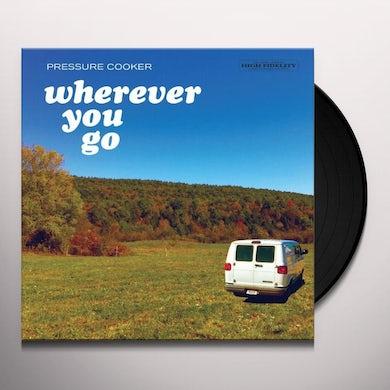 Pressure Cooker WHEREVER YOU GO Vinyl Record