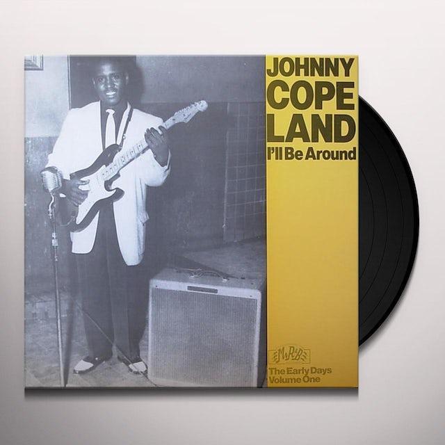 Johnny Copeland ILL BE AROUND Vinyl Record