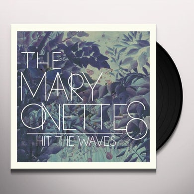 The Mary Onettes HIT THE WAVES Vinyl Record