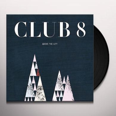 Club 8 ABOVE THE CITY Vinyl Record