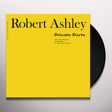 Robert Ashley PRIVATE PARTS Vinyl Record