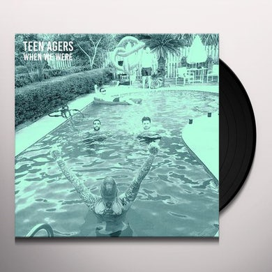 Teen Agers WHEN WE WERE Vinyl Record