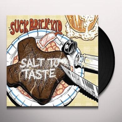 Suck Brick Kid SALT TO TASTE Vinyl Record