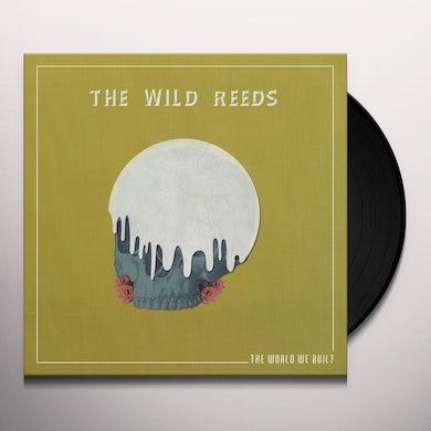 The Wild Reeds WORLD WE BUILT Vinyl Record