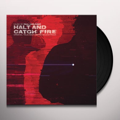 Paul Haslinger HALT & CATCH FIRE / O.S.T. Vinyl Record