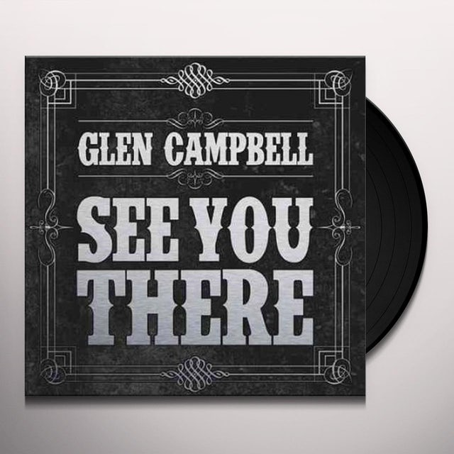 Glen Campbell SEE YOU THERE Vinyl Record