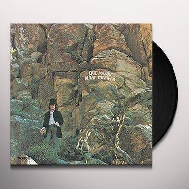 Dave Mason ALONE TOGETHER Vinyl Record