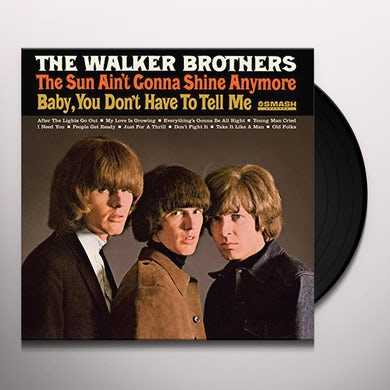 Walker Brothers SUN AIN'T GONNA SHINE ANYMORE Vinyl Record
