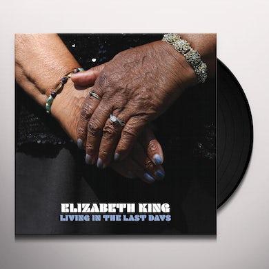 Elizabeth King LIVING IN THE LAST DAYS Vinyl Record
