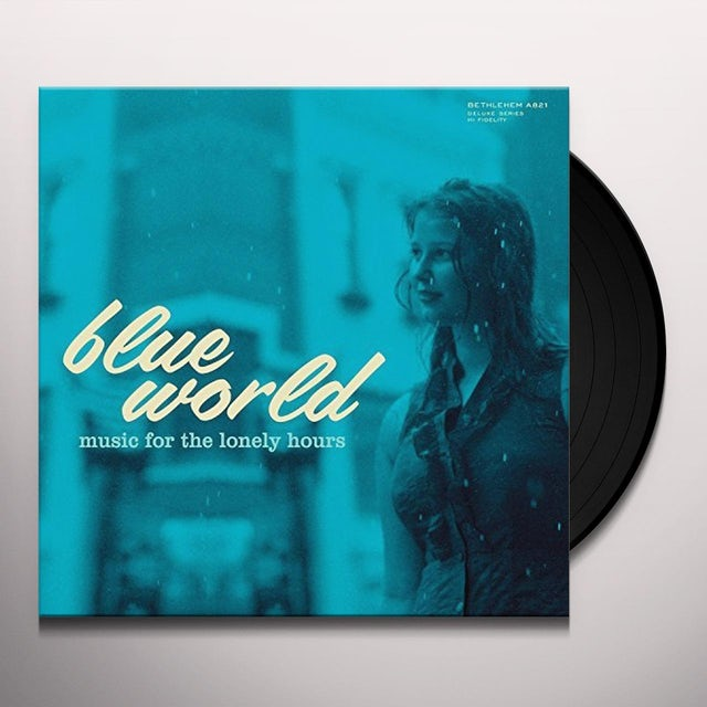 BLUE WORLD: MUSIC FOR THE LONELY HOURS / VARIOUS