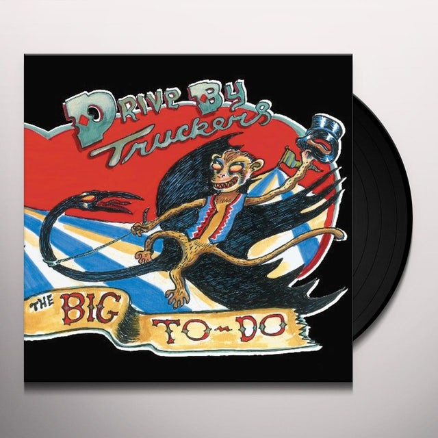 Drive-By Truckers BIG TO-DO Vinyl Record