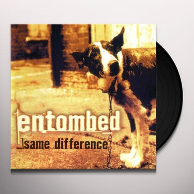 Entombed SAME DIFFERENCE Vinyl Record