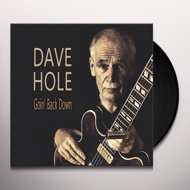 Dave Hole GOIN' BACK DOWN Vinyl Record