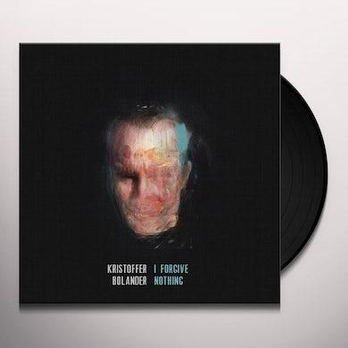 Kristoffer Bolander I FORGIVE NOTHING Vinyl Record