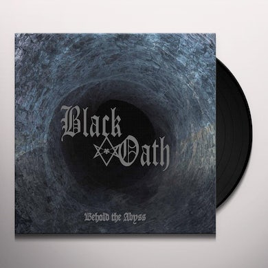 Black Oath BEHOLD THE ABYSS Vinyl Record