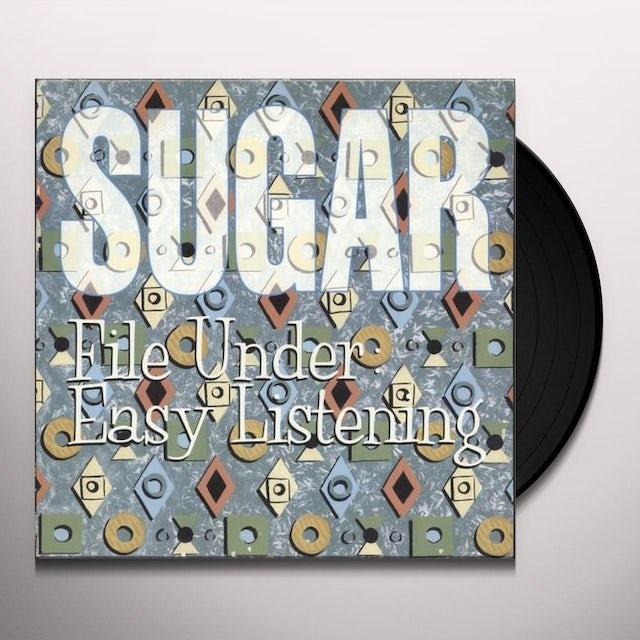 Sugar FILE UNDER EASY LISTENING Vinyl Record