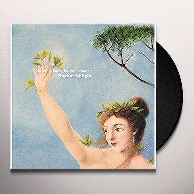 Daphne'S Flight KNOWS TIME KNOWS CHANGE Vinyl Record