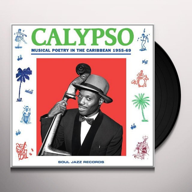 Soul Jazz Records Presents CALYPSO: MUSICAL POETRY IN THECARIBBEAN 1955-69 Vinyl Record