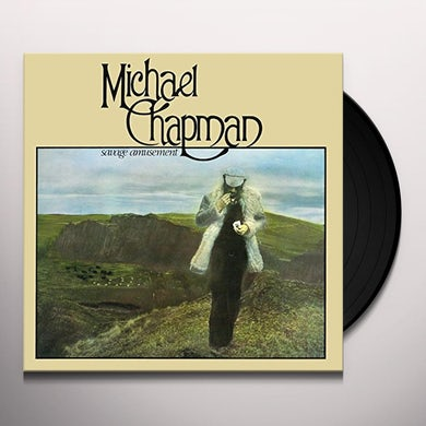 Michael Chapman SAVAGE AMUSEMENT Vinyl Record