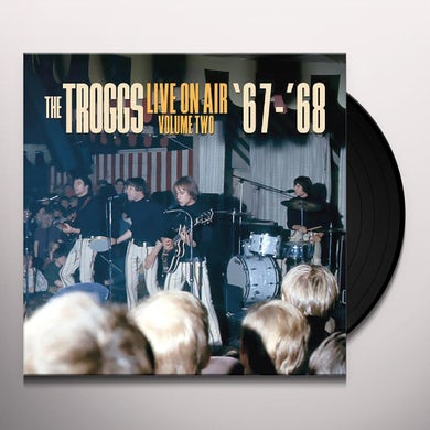 Troggs LIVE ON AIR: VOLUME TWO Vinyl Record