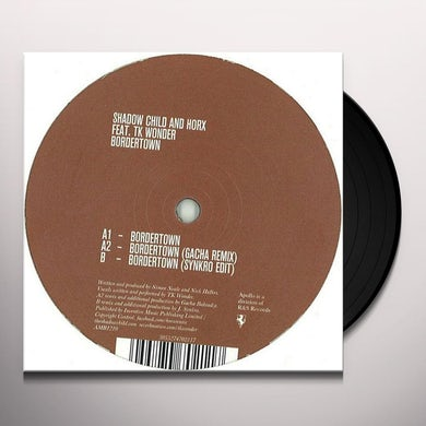 Shadow Child & Horx BORDERTOWN Vinyl Record