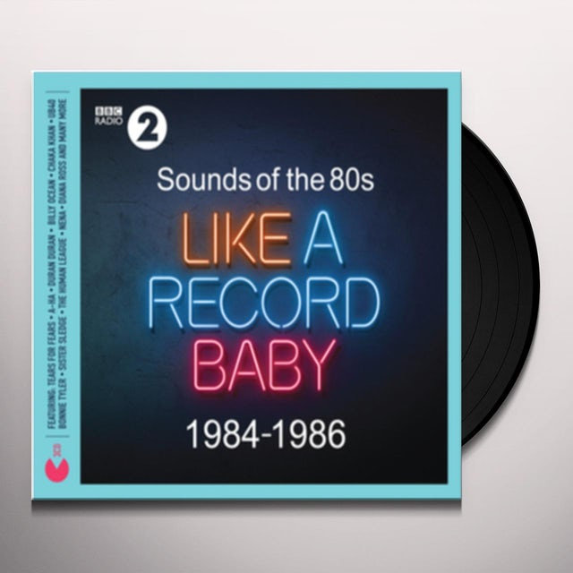 SOUNDS OF THE 80S: LIKE A RECORD BABY (1984-1986)