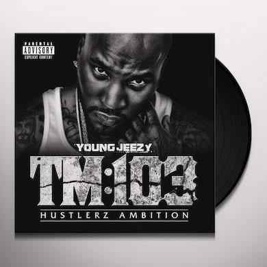 Jeezy TM:103 Hustlerz Ambition Vinyl Record