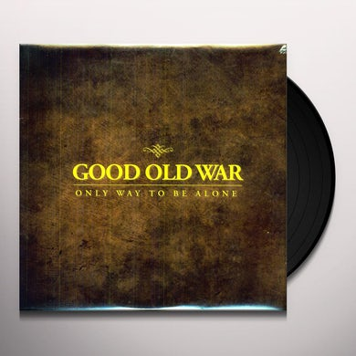 Good Old War ONLY WAY TO BE ALONE Vinyl Record