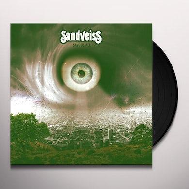 SANDVEISS SAVE US ALL Vinyl Record