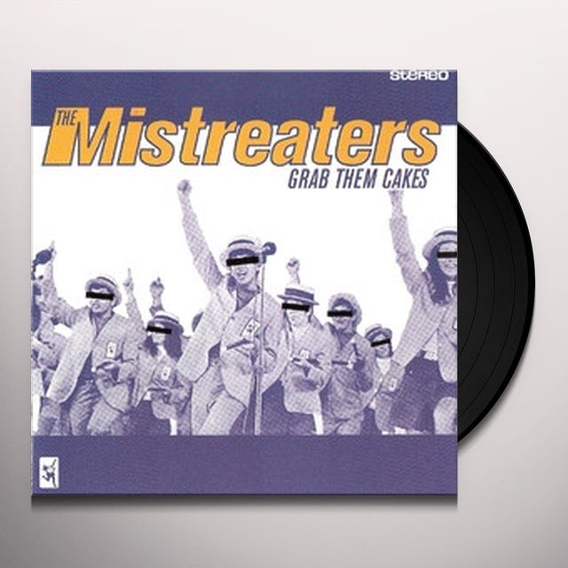 Mistreaters GRAB THEM CAKES Vinyl Record