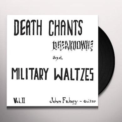 John Fahey DEATH CHANTS - BREAKDOWNS & MILITARY WALTZES Vinyl Record