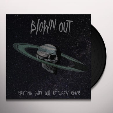 BLOWN OUT DRIFTING WAY OUT BETWEEN SUNS Vinyl Record