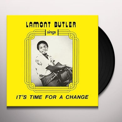 Lamont Butler IT'S TIME FOR A CHANGE Vinyl Record