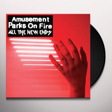 Amusement Parks On Fire ALL THE NEW ENDS Vinyl Record