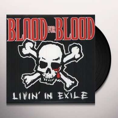 Blood For Blood LIVIN IN EXILE Vinyl Record