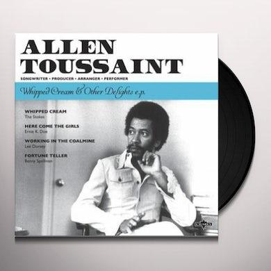 Allen Toussaint WHIPPED CREAM & OTHER DELIGHTS EP (Vinyl)