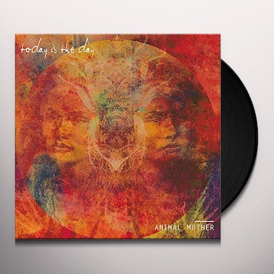 Today Is The Day ANIMAL MOTHER Vinyl Record