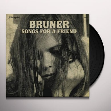 Bruner SONGS FOR A FRIEND Vinyl Record
