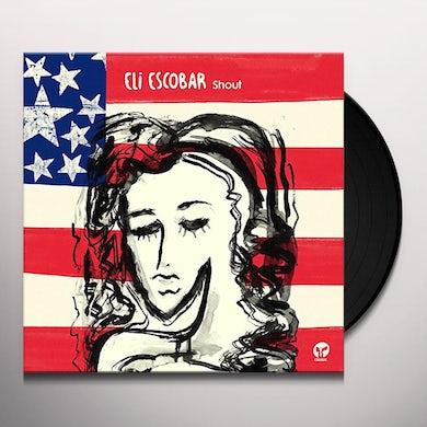 Eli Escobar SHOUT Vinyl Record