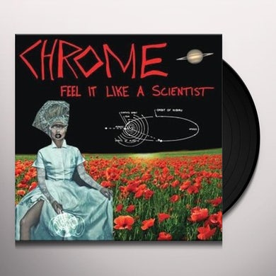 Chrome FEEL IT LIKE A SCIENTIST Vinyl Record