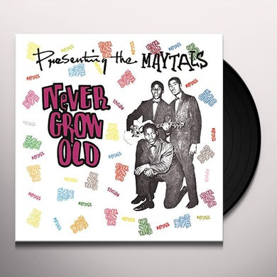 Maytals NEVER GROW OLD Vinyl Record