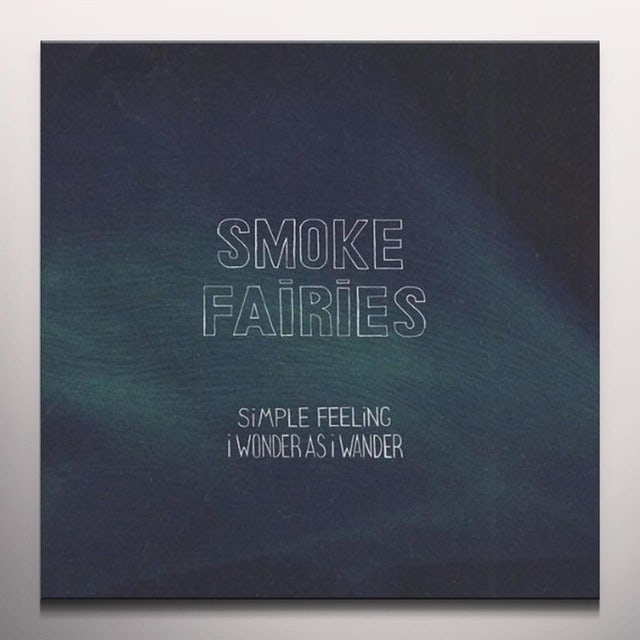Smoke Fairies SIMPLE FELLING / WONDER AS I WANDER Vinyl Record