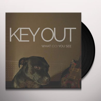 Key Out WHAT (DO) YOU SEE Vinyl Record