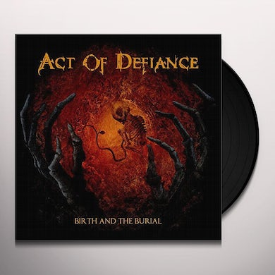 ACT OF DEFIANCE BIRTH & BURIAL Vinyl Record