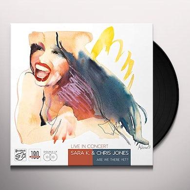 Sara K & Chris Jones LIVE IN CONCERT / ARE WE THERE YET Vinyl Record