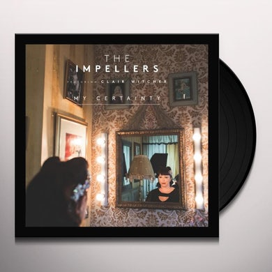 The Impellers MY CERTAINTY Vinyl Record - UK Release